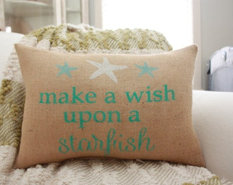 Burlap Pillow - Make A Wish upon a Starfish