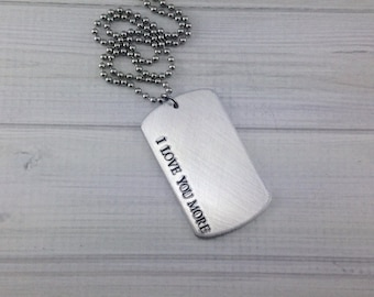 I love you more - Men's Dog Tag Necklace