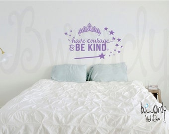 Have Courage, Be Kind, Cinderella, Princess, Tiara, Crown, Magic Wand, Stars Vinyl Decal- Wall lettering, Bedroom,