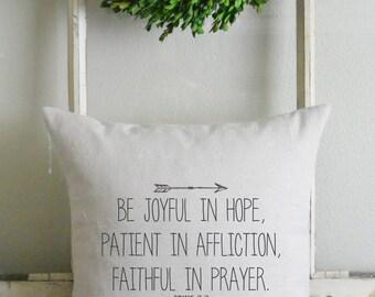 Be Joyful _ Romans 12:12 20 x 20 Pillow Cover_faith, jesus, home decor, cushion, throw pillow, gift, present_