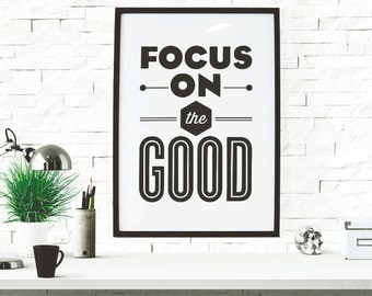 BUY 2 GET 1 FREE - Typography Print, Quote Print, Motivational Print, Poster, Black White Decor, Office Decor, Wall - Focus On The Good