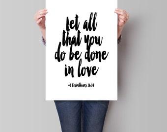 1 Corinthians 16 14, Bible Verse Art, Let All That You Do, Scripture Art Print, Scripture Art ,Inspirational Quote,  Christian  Art