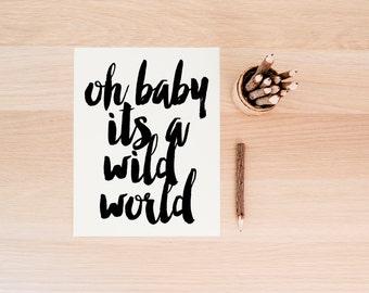 Oh Baby, Its a wild world, Black Artwork, Inspirational Poster, Printable Art, Motivational Print, Wall Art Printable, Inspirational Print