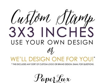 Custom Rubber Stamp - 3x3 inches - Logo Stamp, Wedding Stamp, Business Stamp - Free Handle Option