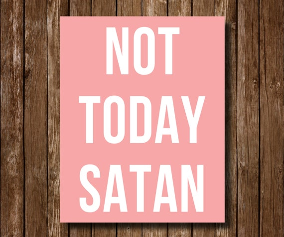 Not Today Satan Printable Wall Art Instant Download