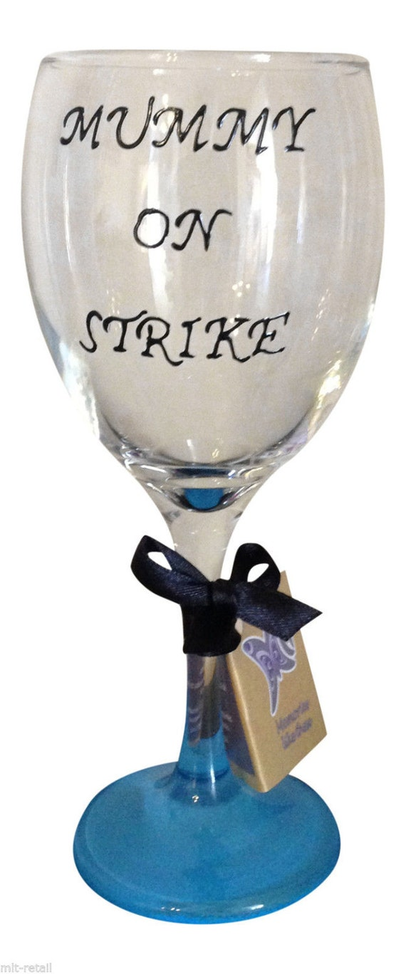 Mummy on strike hand painted wine glass funny christmas wine - Funny wine glasses uk ...