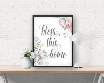 Bless this home - PRINTABLE / Wall Art / Floral / Typography Print / Wall Decor