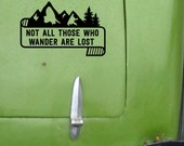 Not All Those Who Wander are Lost Car Decal