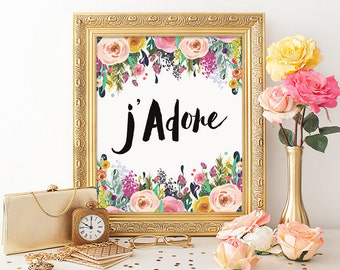 J'Adore Printable Art Print 8x10 French Typography Watercolor Floral Art Print, Watercolor Print, J'Adore Print, Instant Download