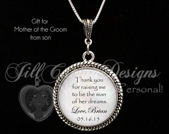 "Mother of the Groom pendant, personalized with wedding date and name - gift from son,""Thank you for raising me to be the man of her dreams"""