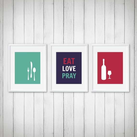 Modern Kitchen Wall Decor Eat Pray Love Trio By: Kitchen Decor Modern Kitchen Wall Art Prints Eat Love Pray