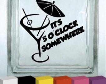 It's 5 O'Clock Somewhere Vinyl Glass Block / Photo Frame Decal / Sticker/ Graphic