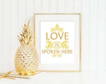 Love is Spoken Here Quote Print, Printable art wall decor, Inspirational life quotes poster digital download