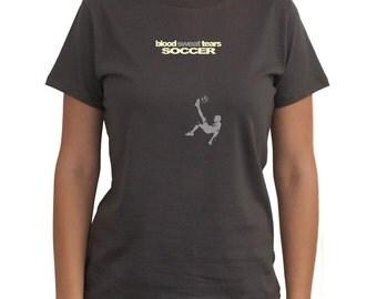 Blood, Sweat, Tears  Soccer Women T-Shirt