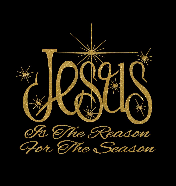 Jesus Is The Reason For The Season Iron On Vinyl Or Glitter