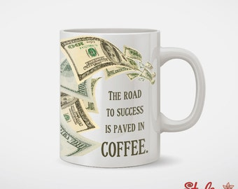 Road To Success Is Paved In Coffee Mug
