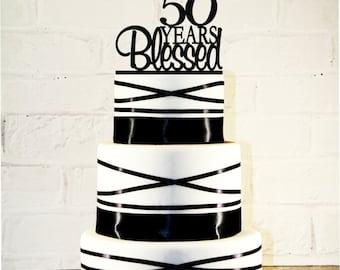 50th Birthday Cake Topper - 50 Years Blessed Custom - 50th Anniversary