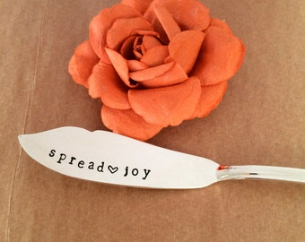 Spread Joy Butter Spreader - Hand Stamped Silverware - Just Because - Hostess Gift - Dinner Party Thanks