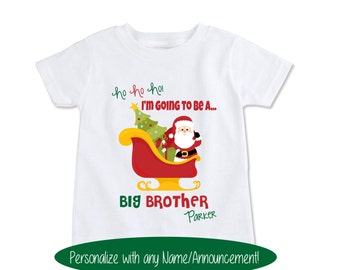 Promoted to Big Sister Christmas Shirt, Big Brother sibling Shirt, Santa pregnancy announcement t shirt, Sleigh tree Birth reveal (EX 143)