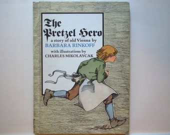 The Pretzel Hero a Story of Old Vienna by Barbara Rinkoff illustrated by Charles Mikolaycak Hardcover Book