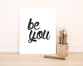 "PRINTABLE Art ""Be You"" Typography Art Print Black and White Inspirational Quote Dorm Decor Dorm Art Home Decor Nursery Art Nursery Print"