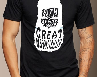 With Great Beard Comes Great Responsibility - T-Shirt - Great Beard