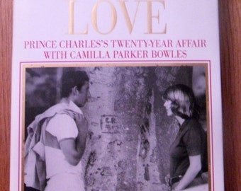 A Greater Love Prince Charles's Twenty-Year Affair With Camilla Parker Bowles/ First Edition/ Vintage Book
