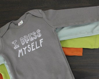 I dress myself long sleeve bodysuit organic cotton baby clothes screen printed funny baby clothes independent