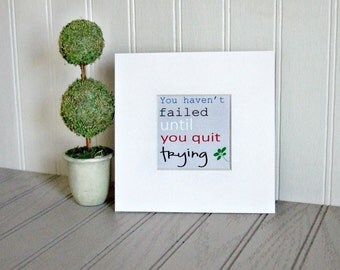 Motivational Print - Motivational Quote - Inspirational Print - Typography Art Print - Inspiring Art Print - Failed Quit Trying Print