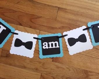 BOW TIE I am 1 Banner, Highchair Banner, Little Man Birthday Banner, Bow Tie Sign, Little Man Themed Birthday, First Birthday Decoration