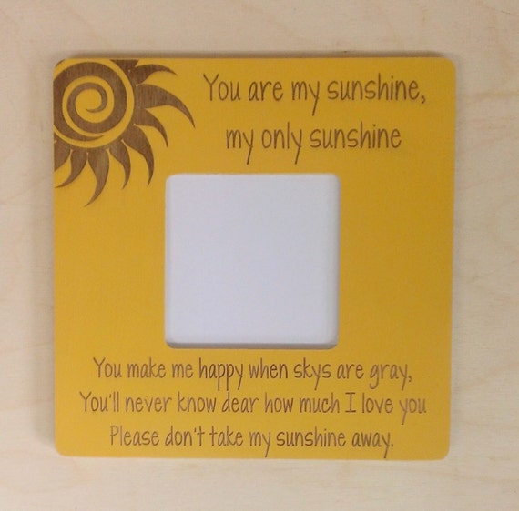 you are my sunshine picture frame from creativelaserart4u on etsy studio - You Are My Sunshine Frame