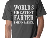 World's Greatest Farter, I Mean Father T Shirt. Funny Father's Day Shirt. Father's Day Gift Idea. Cute Gift From Kids. Large XL 2XL 3XL.