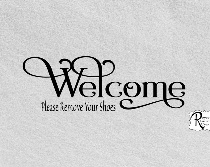 Welcome Sign-Welcome Please Remove Your Shoes B-Remove Shoes Decal-Welcome Decal-Welcome Wall Decal-Foyer Decor- Remove Shoes Vinyl Welcome