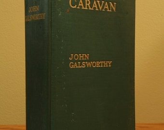 CARAVAN by John Galsworthy - 1931 Edition