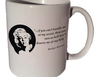 Marilyn Monroe If YOU CAN'T HANDLE Me quote 11 oz coffee tea mug