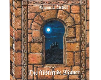 "The Story ""die flüsternde Mauer"" is about Love, timetravel and a fantasy middle Age time"