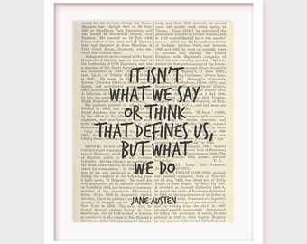 Printable Poster, Jane Austen Quote, It Isn't What We Say or Think That Defines Us, But What We Do, Quote Printable, Inspiration
