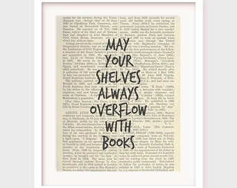 Book Quote Print, May Your Shelves Overflow With Books, Library Wall Art, Printable Library Decor, Book Quotes, Instant Download
