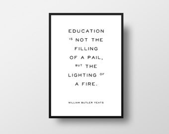 Educational Quote, Graduation Gift, Education Quote, Typographic Print, Lighting of a fire, Education Gift, William Butler Yeats