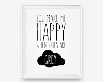 You Make Me Happy When Skies Are Grey, Children Wall Art Printable, Printable Nursery Room Decor - Digital Download - Printable Art