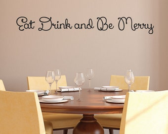 Eat Drink and Be Merry Wall Decal - 0012 - Kitchen Wall Decals - Food Decals - Home Decor - Kitchen Decals - Kitchen Decor - Be Merry