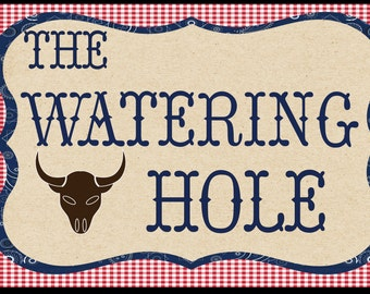 Large Downloadable Watering Hole sign to use at a hoe down or cowboy party.
