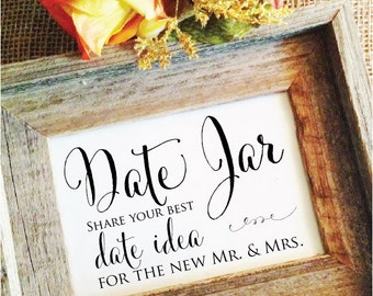 Wedding Date Jar Share you best date idea for the new mr & mrs Sign (Frame NOT included)