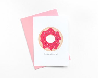Donut Ever Let Me Go Greeting Card