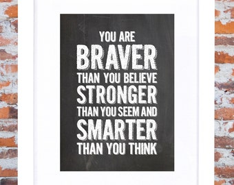 You Are Braver Than You Believe, Stronger Than You Seem, and Smarter Than You Think, digital print, chalkboard print, winnie the pooh quote