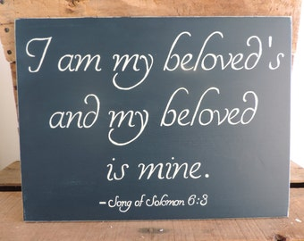 I Am My Beloved's And My Beloved Is Mine Hand Painted Wooden Sign, Song Of Solomon 6:3