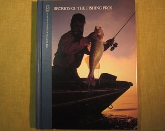 Secrets of the Fishing Pros,The Hunting & Fishing Library,1989,160 pages,hard back ,bass,walley,sauger,pike,muskellunge,panfish,trout,Salmon