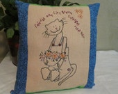 Whimsical Kitten Pillow with Inspirational Verse - Hand Embroidered/ Primitive