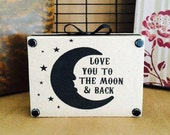 love you to the moon and back_nursery decor_moon signs_moon decor_kid decor_kid room decor_rustic signs for the home_moon and stars_