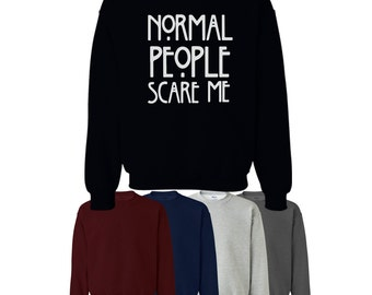Normal People Scare Me Jumper Sweatshirt College TV Horror Womens Mens Ships Worldwide S-XXL